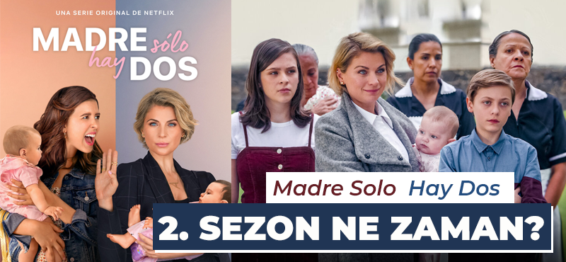 madre-solo-hay-dos-2-sezon-ne-zaman